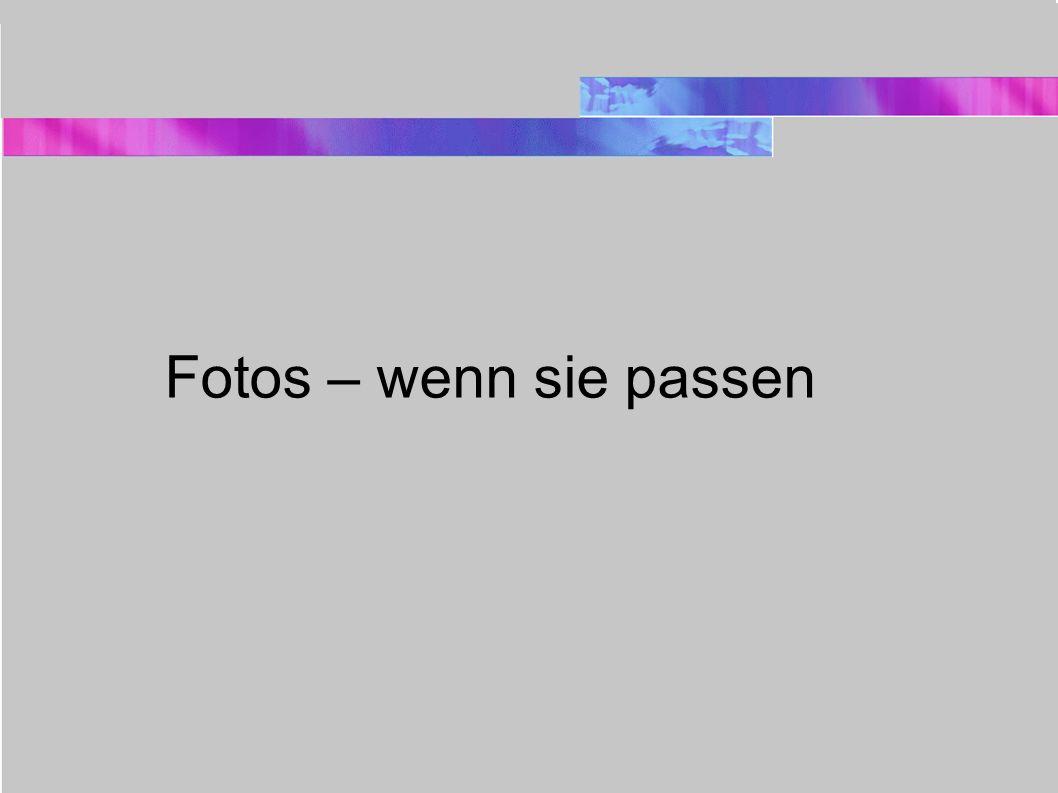 Fotos – wenn sie passen