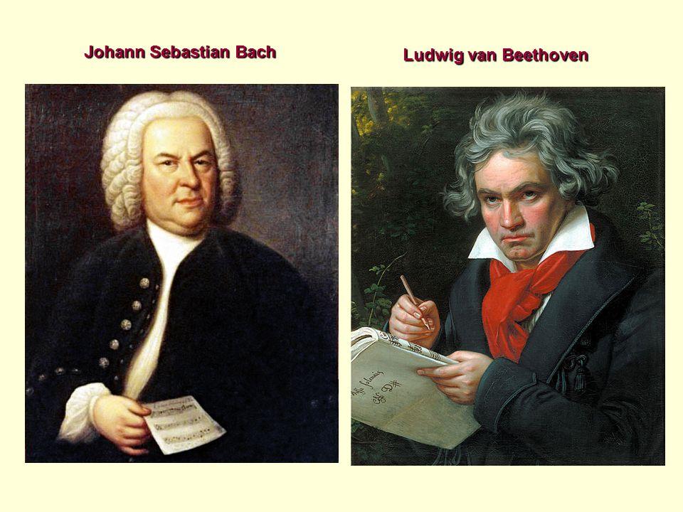 Johann Sebastian Bach Ludwig van Beethoven