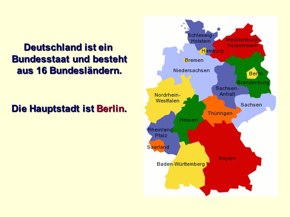 Bundesstaat und besteht Die Hauptstadt ist Berlin.