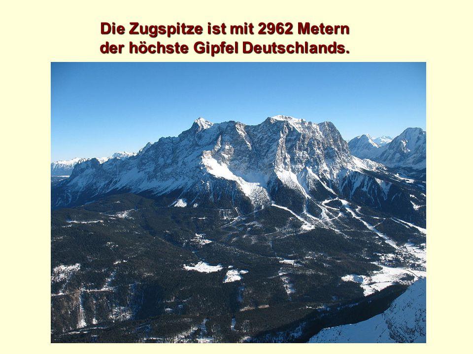 Die Zugspitze ist mit 2962 Metern der höchste Gipfel Deutschlands.