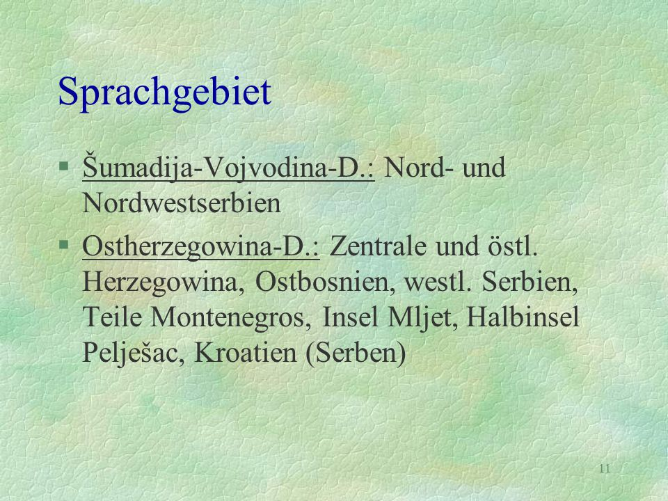 Sprachgebiet Šumadija-Vojvodina-D.: Nord- und Nordwestserbien