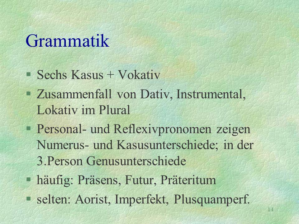 Grammatik Sechs Kasus + Vokativ