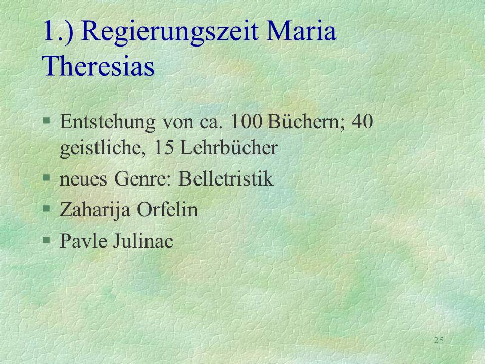 1.) Regierungszeit Maria Theresias
