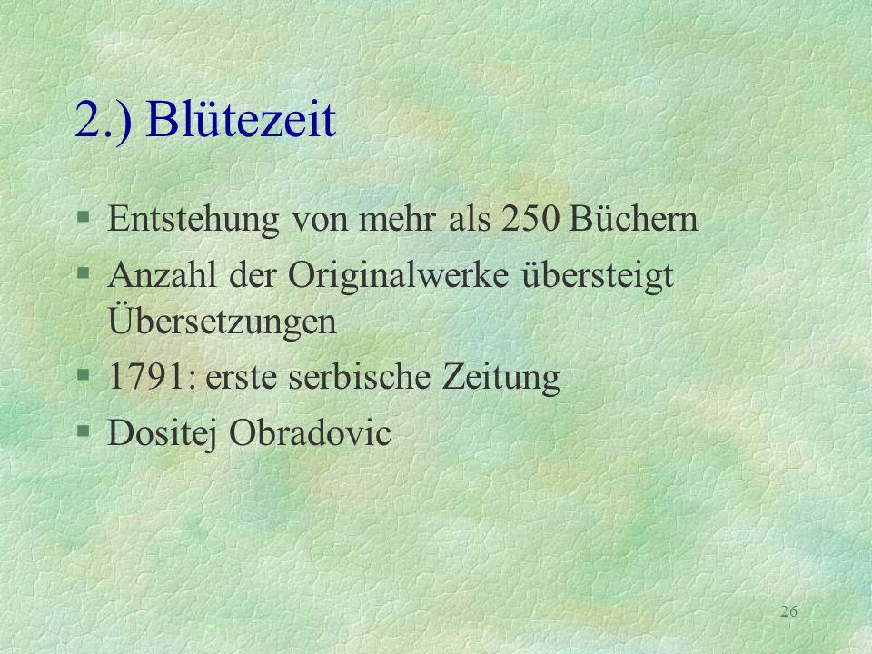 2.) Blütezeit Entstehung von mehr als 250 Büchern
