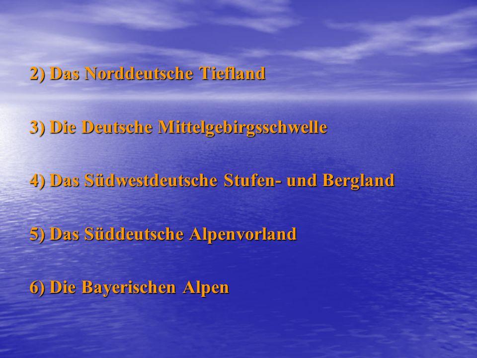 2) Das Norddeutsche Tiefland