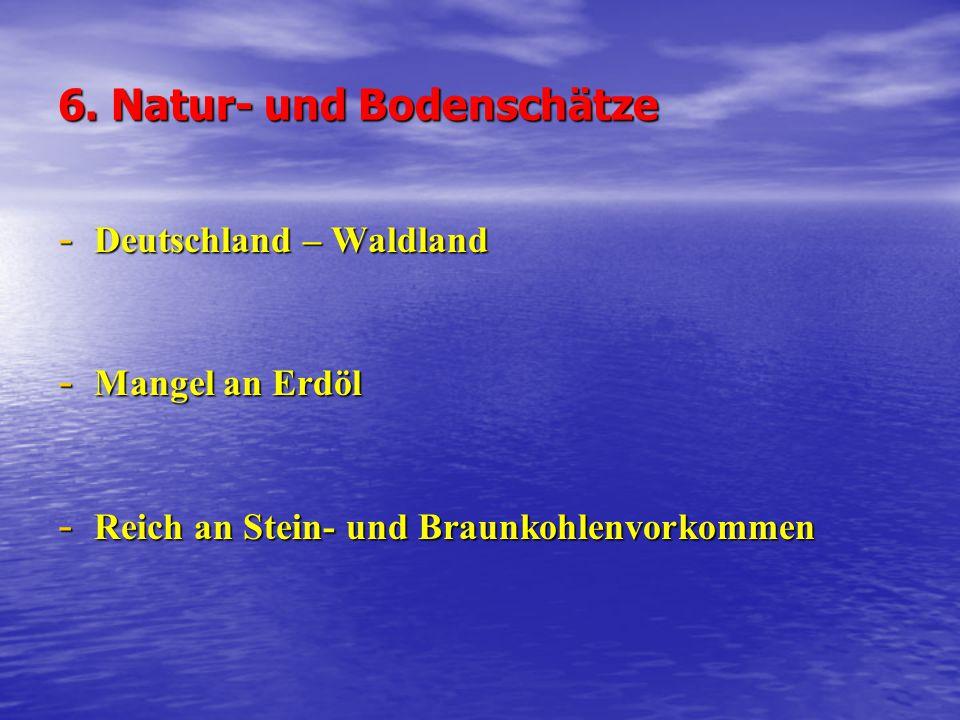 6. Natur- und Bodenschätze