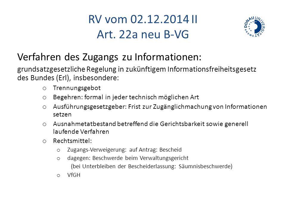 RV vom 02.12.2014 II Art. 22a neu B-VG Verfahren des Zugangs zu Informationen: