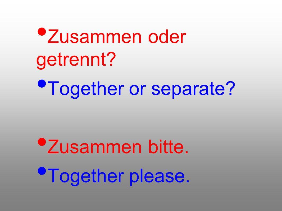 Zusammen oder getrennt