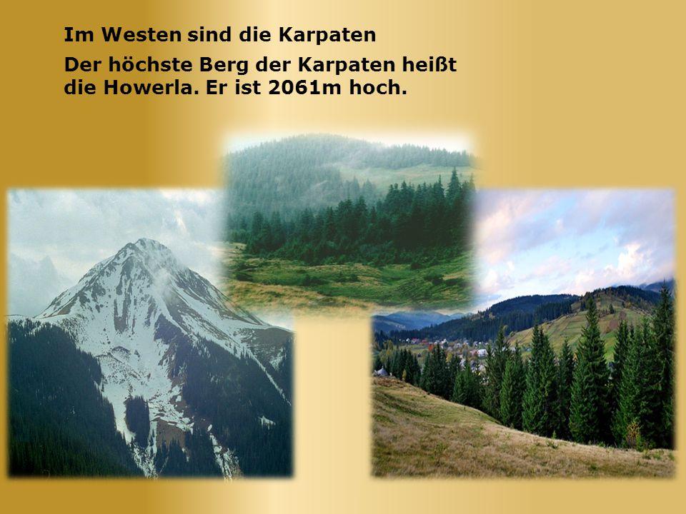 Im Westen sind die Karpaten
