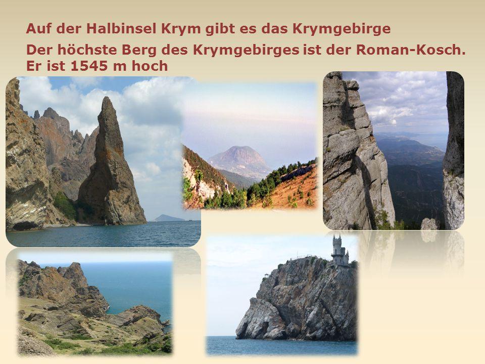 Auf der Halbinsel Krym gibt es das Krymgebirge
