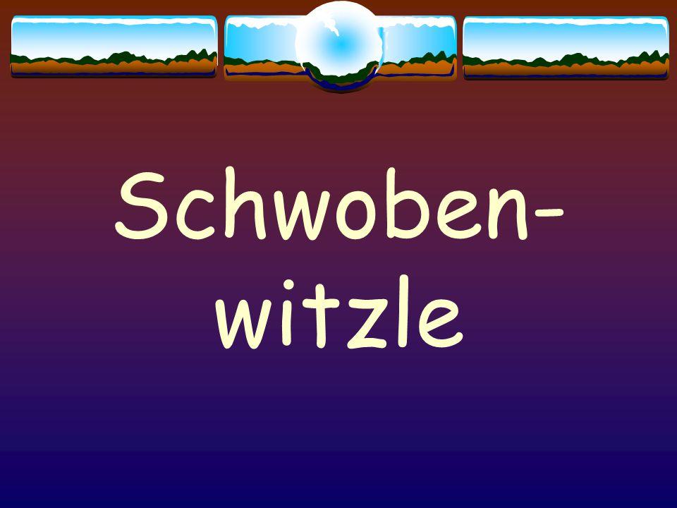 Schwoben-witzle