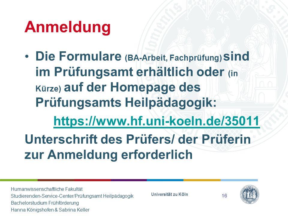 Anmeldung Die Formulare (BA-Arbeit, Fachprüfung) sind im Prüfungsamt erhältlich oder (in Kürze) auf der Homepage des Prüfungsamts Heilpädagogik: