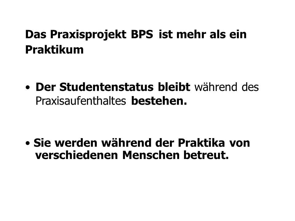 Das Praxisprojekt BPS ist mehr als ein Praktikum