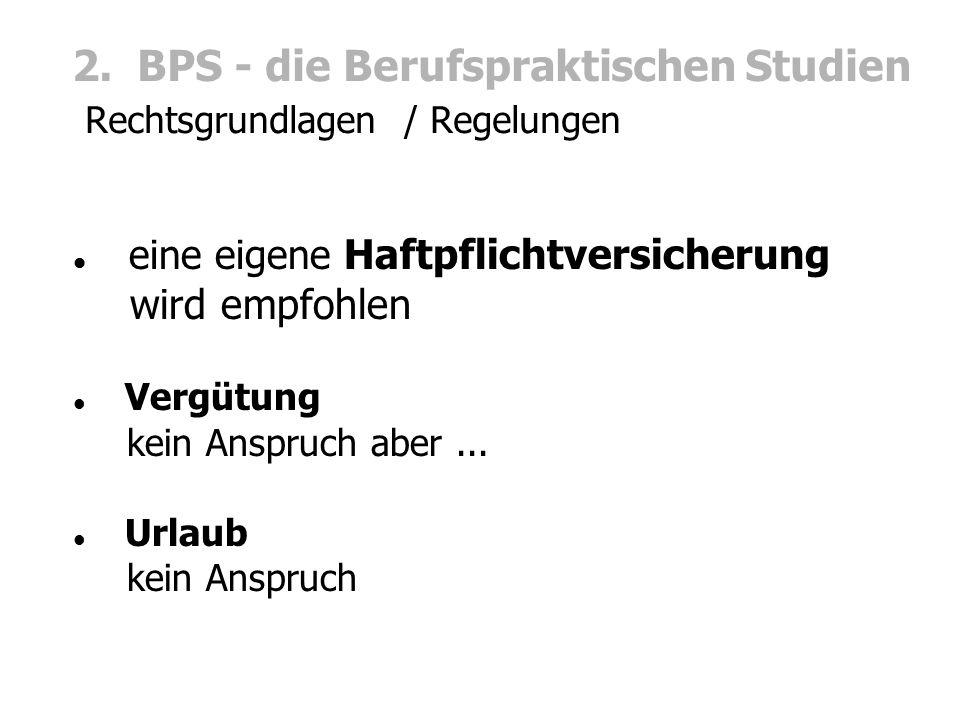 2. BPS - die Berufspraktischen Studien Rechtsgrundlagen / Regelungen