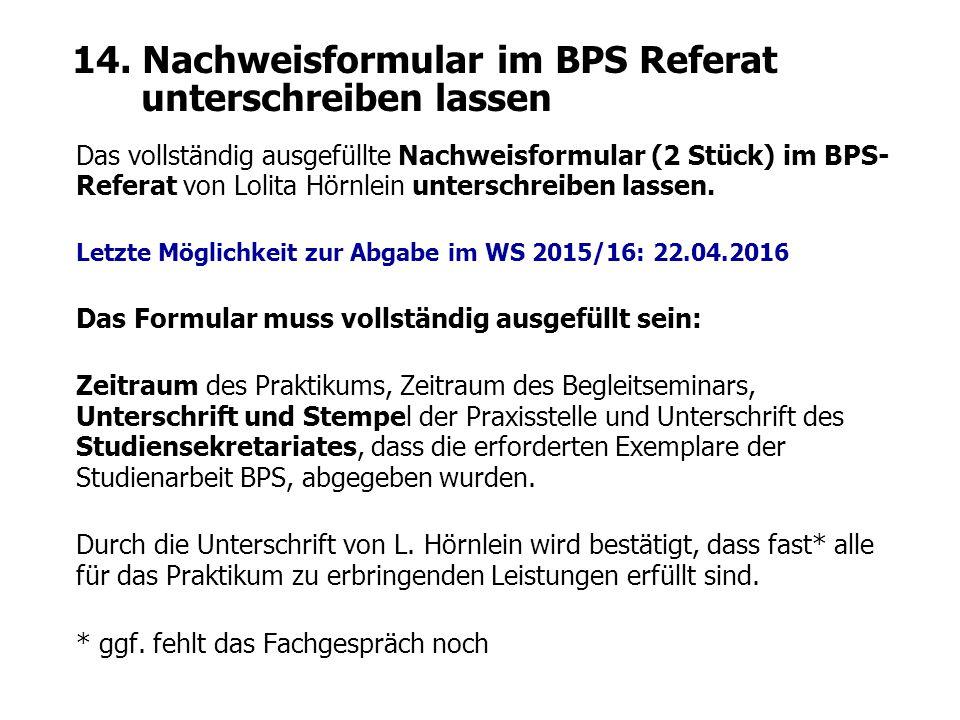 14. Nachweisformular im BPS Referat unterschreiben lassen