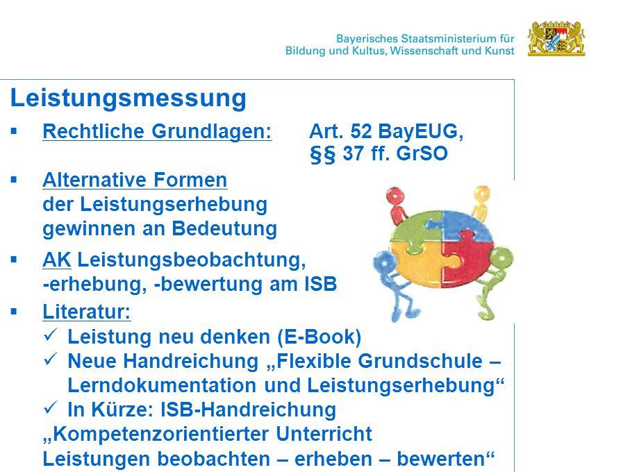 Leistungsmessung Rechtliche Grundlagen: Art. 52 BayEUG, §§ 37 ff. GrSO