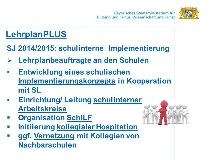 LehrplanPLUS SJ 2014/2015: schulinterne Implementierung