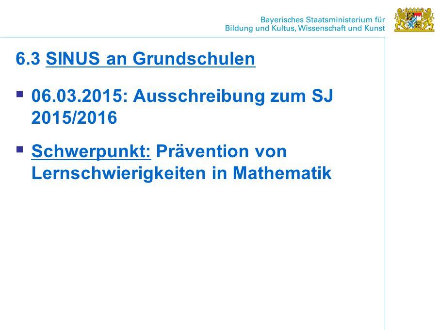 6.3 SINUS an Grundschulen 06.03.2015: Ausschreibung zum SJ 2015/2016.