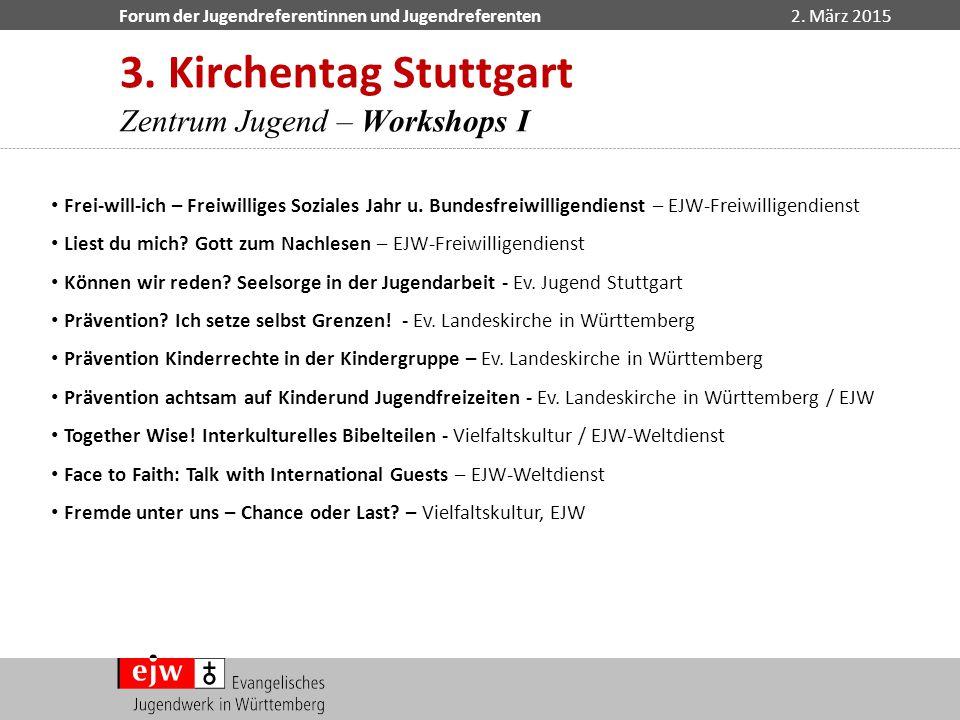 3. Kirchentag Stuttgart Zentrum Jugend – Workshops I