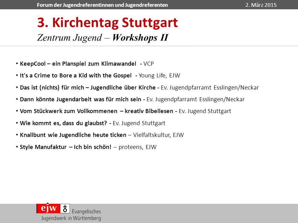3. Kirchentag Stuttgart Zentrum Jugend – Workshops II
