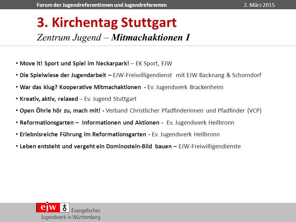 3. Kirchentag Stuttgart Zentrum Jugend – Mitmachaktionen I