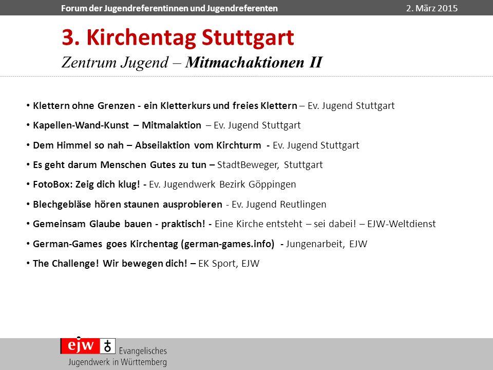3. Kirchentag Stuttgart Zentrum Jugend – Mitmachaktionen II