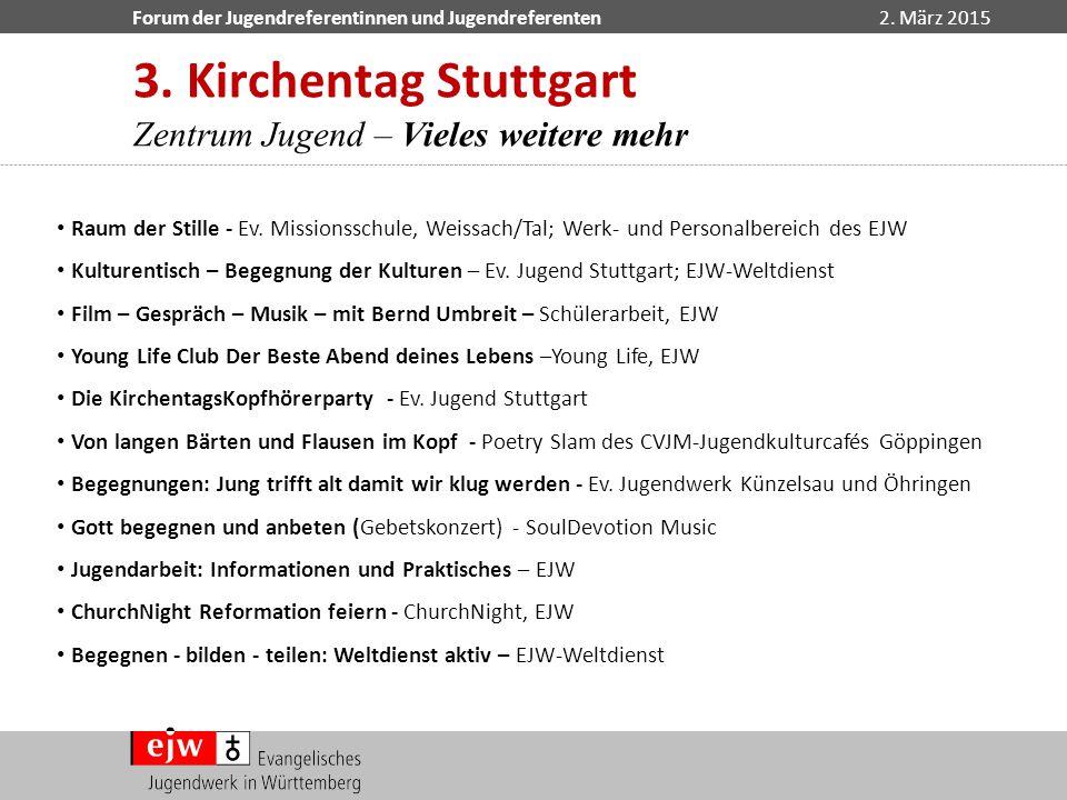 3. Kirchentag Stuttgart Zentrum Jugend – Vieles weitere mehr
