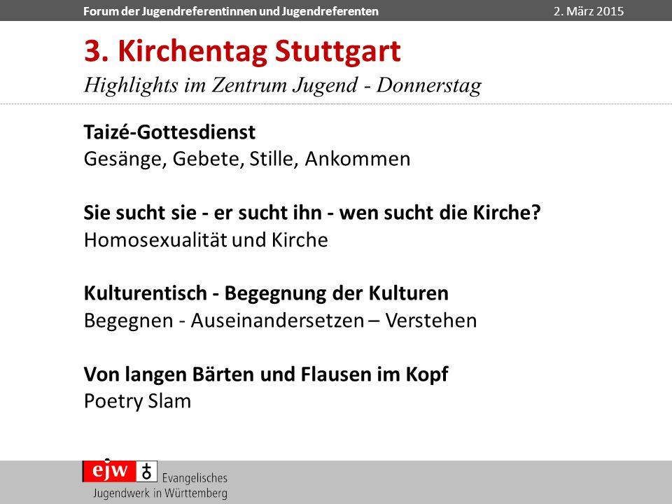 3. Kirchentag Stuttgart Highlights im Zentrum Jugend - Donnerstag