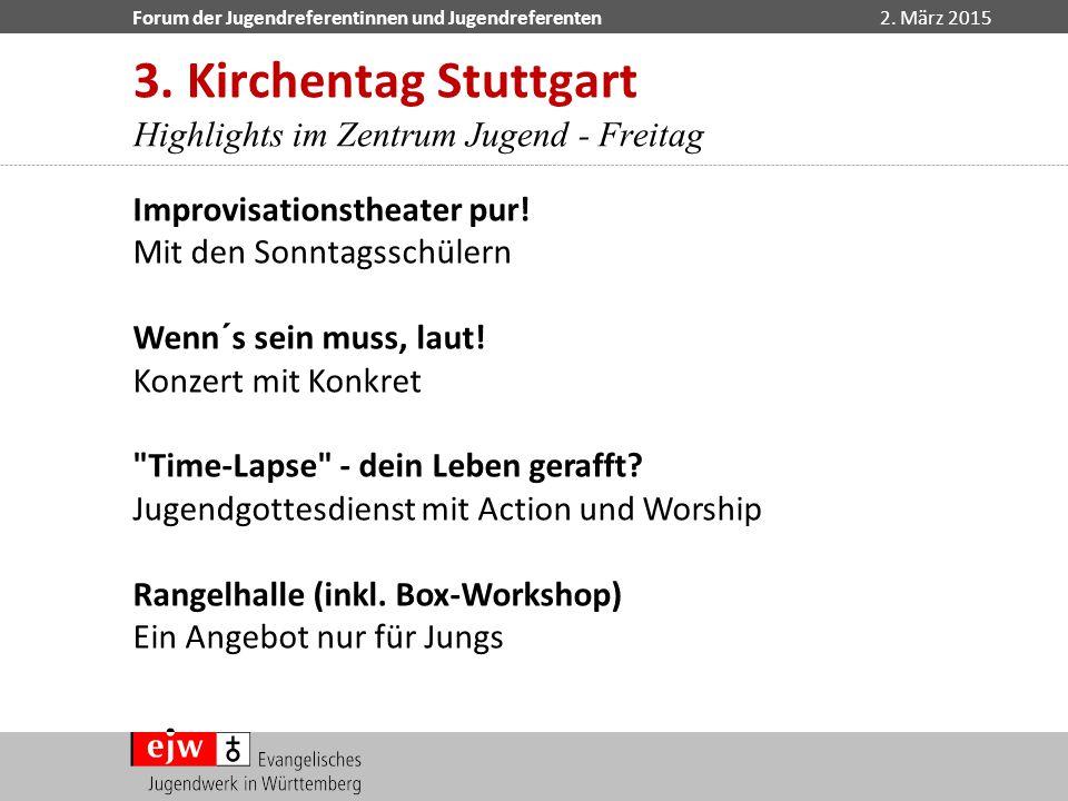 3. Kirchentag Stuttgart Highlights im Zentrum Jugend - Freitag
