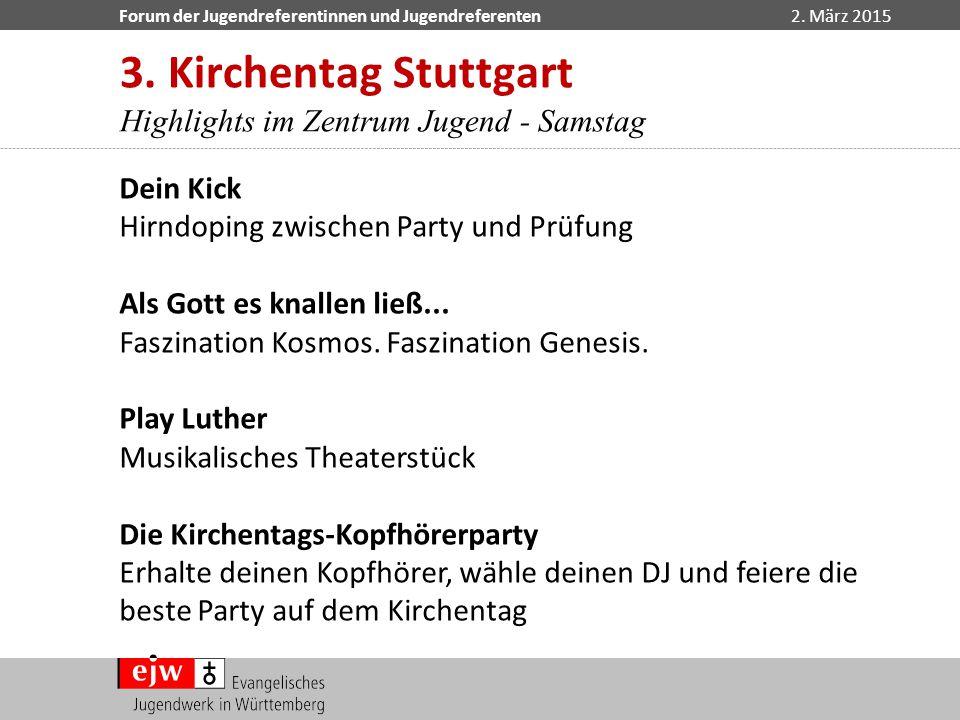3. Kirchentag Stuttgart Highlights im Zentrum Jugend - Samstag