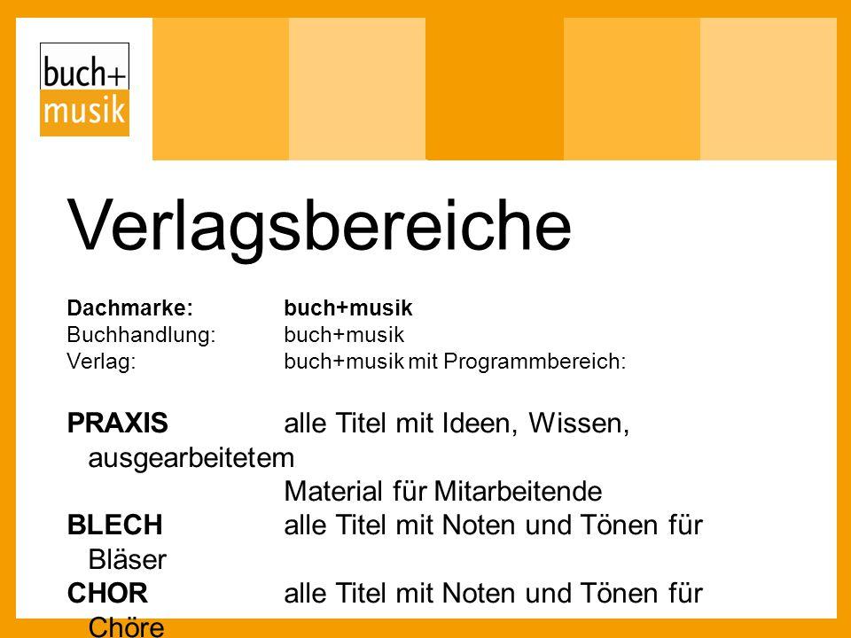 Verlagsbereiche Dachmarke: buch+musik. Buchhandlung: buch+musik. Verlag: buch+musik mit Programmbereich: