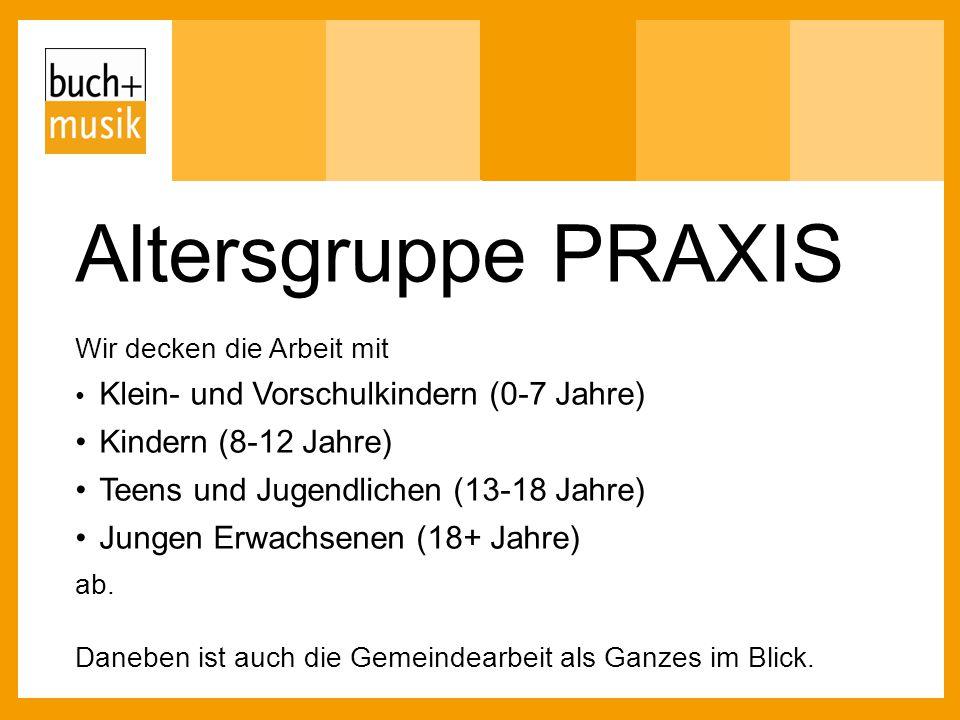 Altersgruppe PRAXIS • Kindern (8-12 Jahre)