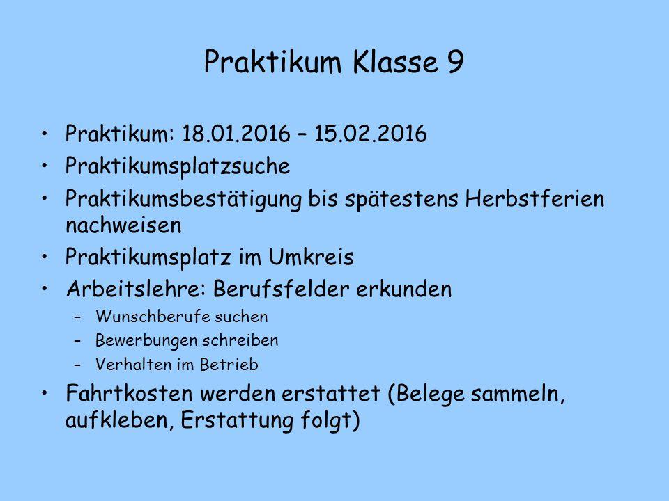 Praktikum Klasse 9 Praktikum: 18.01.2016 – 15.02.2016