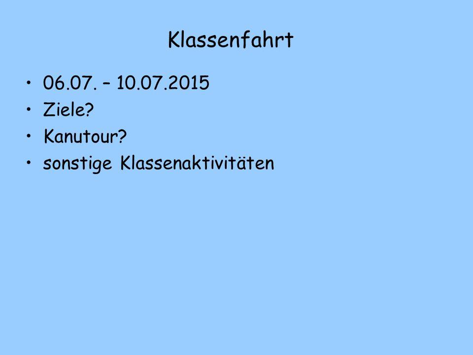 Klassenfahrt 06.07. – 10.07.2015 Ziele Kanutour