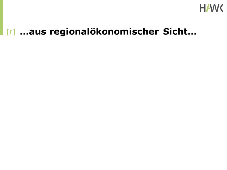 …aus regionalökonomischer Sicht…