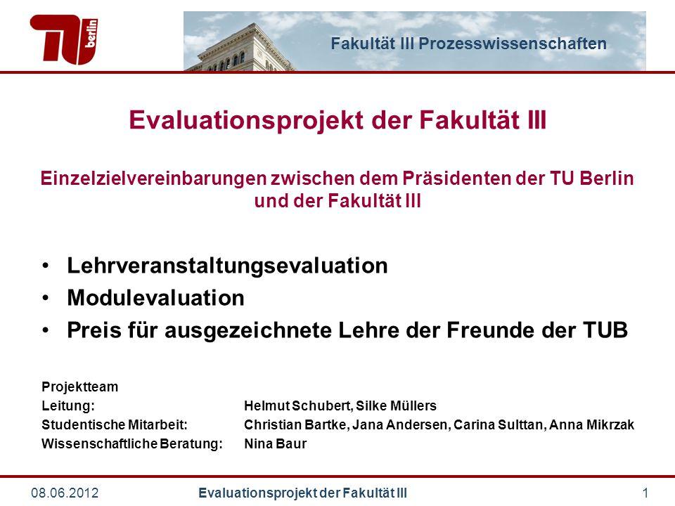Evaluationsprojekt der Fakultät III Einzelzielvereinbarungen zwischen dem Präsidenten der TU Berlin und der Fakultät III