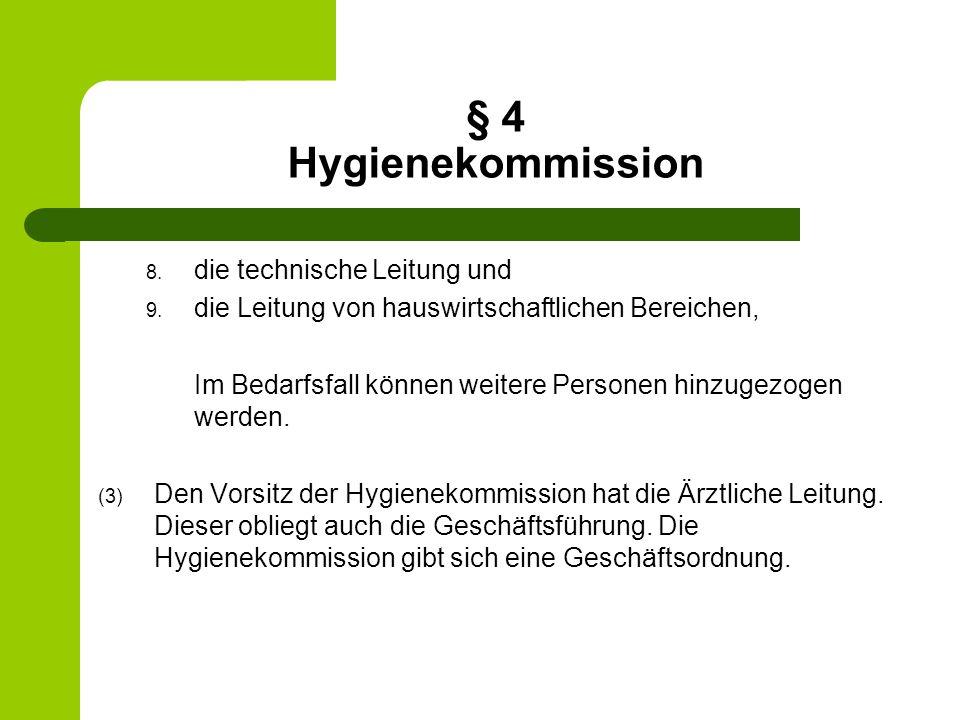 § 4 Hygienekommission die technische Leitung und