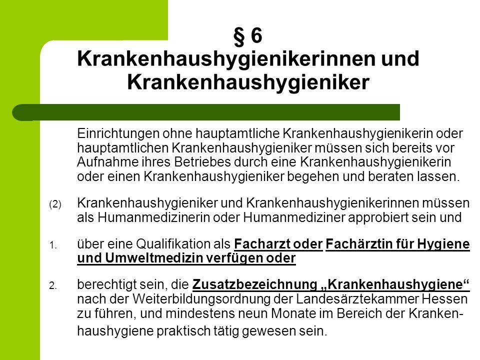 § 6 Krankenhaushygienikerinnen und Krankenhaushygieniker