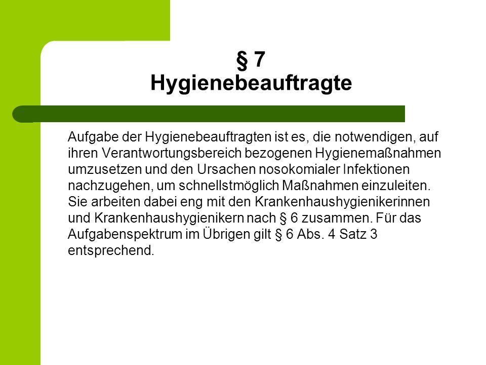 § 7 Hygienebeauftragte
