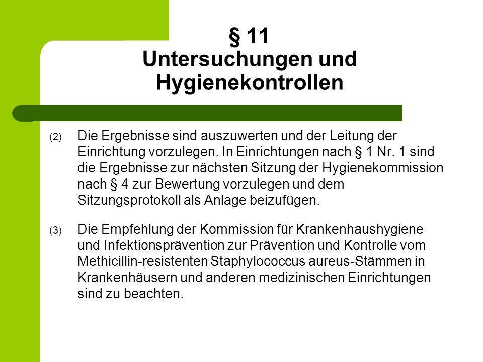 § 11 Untersuchungen und Hygienekontrollen