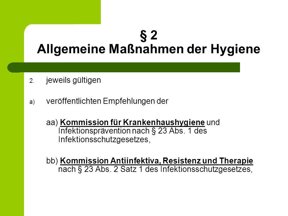 § 2 Allgemeine Maßnahmen der Hygiene