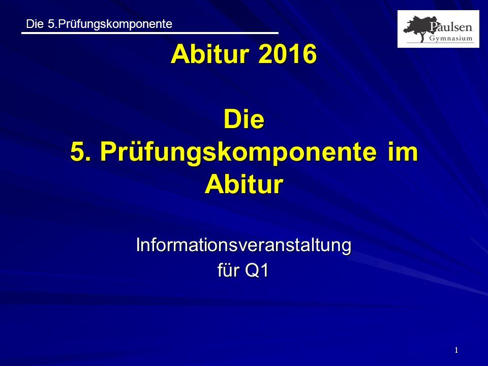 Abitur 2016 Die 5. Prüfungskomponente im Abitur
