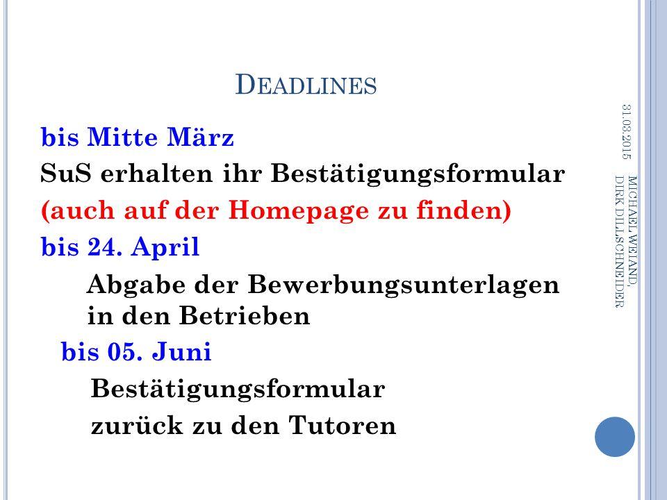 Deadlines bis Mitte März SuS erhalten ihr Bestätigungsformular