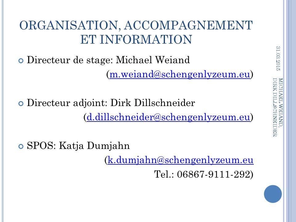 ORGANISATION, ACCOMPAGNEMENT ET INFORMATION
