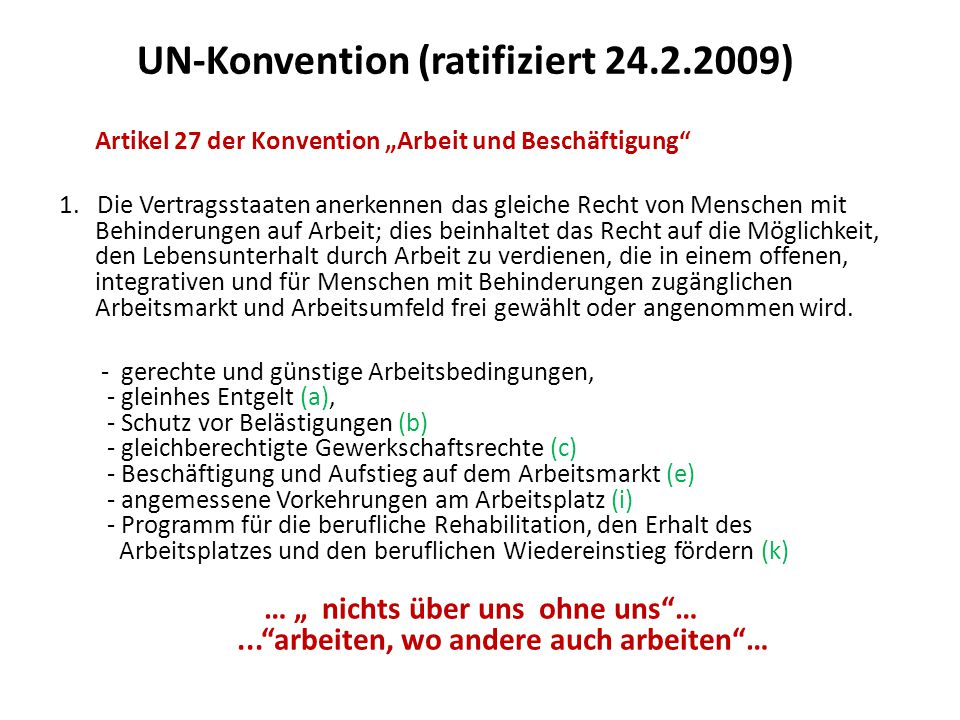 UN-Konvention (ratifiziert 24.2.2009)