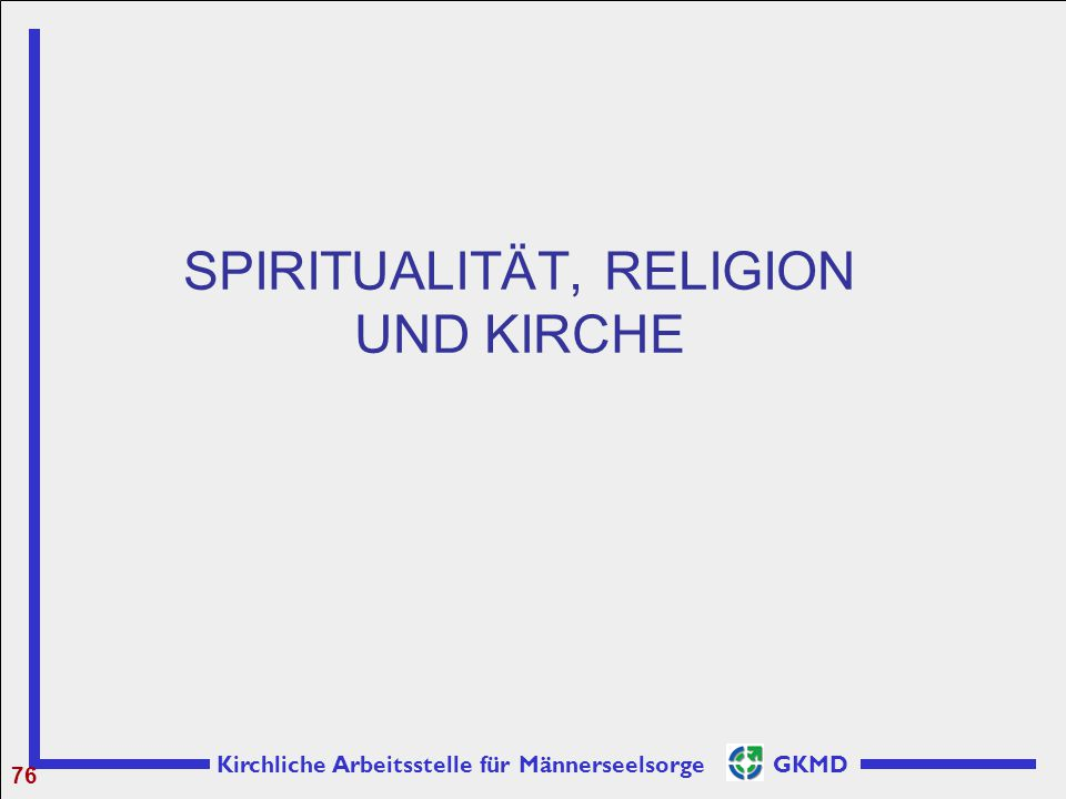 SPIRITUALITÄT, RELIGION UND KIRCHE