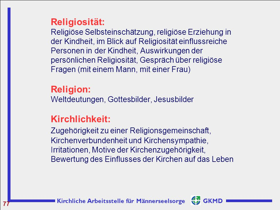 Religiosität:. Religiöse Selbsteinschätzung, religiöse Erziehung in