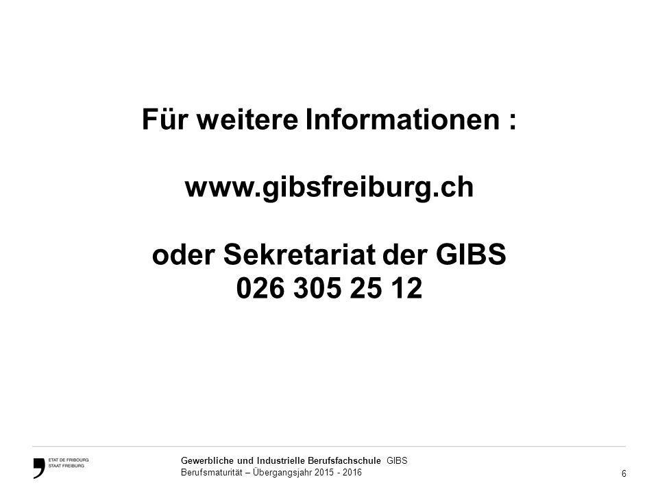 Für weitere Informationen : www. gibsfreiburg