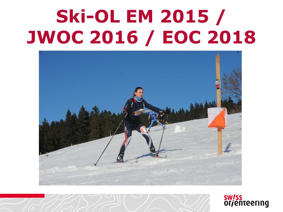 Ski-OL EM 2015 / JWOC 2016 / EOC 2018