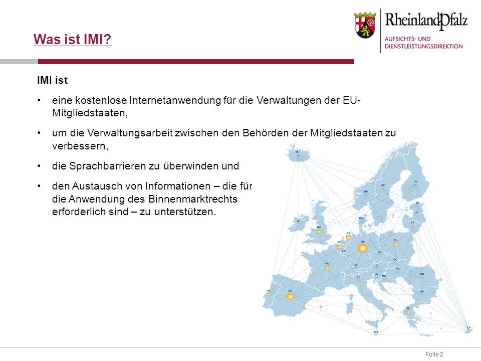 Was ist IMI IMI ist. eine kostenlose Internetanwendung für die Verwaltungen der EU-Mitgliedstaaten,